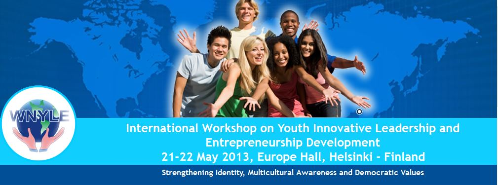 The International Workshop on Youth Innovative Leadership and Entrepreneurship Development 2013 (Finland)