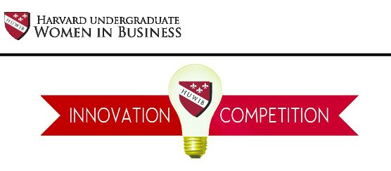 Harvard Undergraduate Women in BusinessInnovation Competition