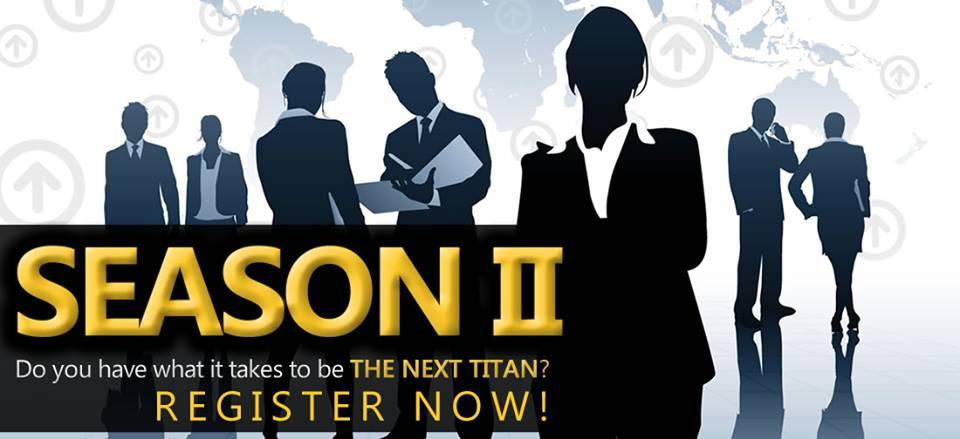 The Next Titan Season TWO Entrepreneurial TV Show