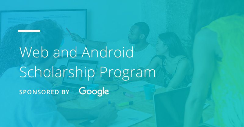 Udacity/Google Web and Android Scholarship Program 2017 for