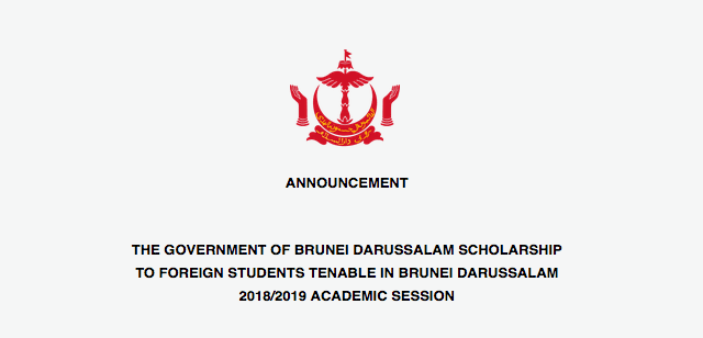 THE GOVERNMENT OF BRUNEI DARUSSALAM SCHOLARSHIP TO FOREIGN STUDENTS TENABLE IN BRUNEI DARUSSALAM 2018/2019 ACADEMIC SESSION