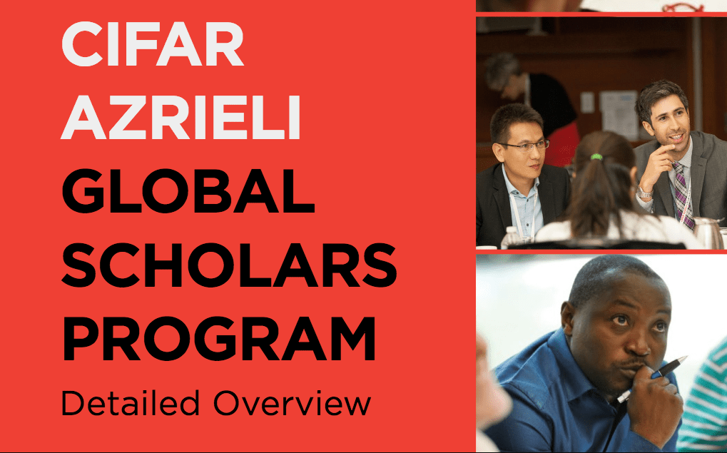CIFAR Azrieli Global Scholars program 2018 for Early Career Researchers (Funded to Toronto, Canada & CDN $100,000  in Funding)