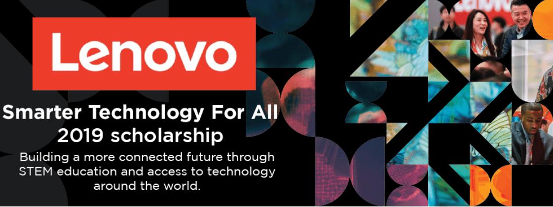 Lenovo Smarter Technology for All 2019 Scholarship