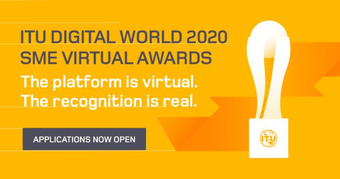 ITU Digital World SME Virtual Awards 2020 for tech SMEs and Entrepreneurs