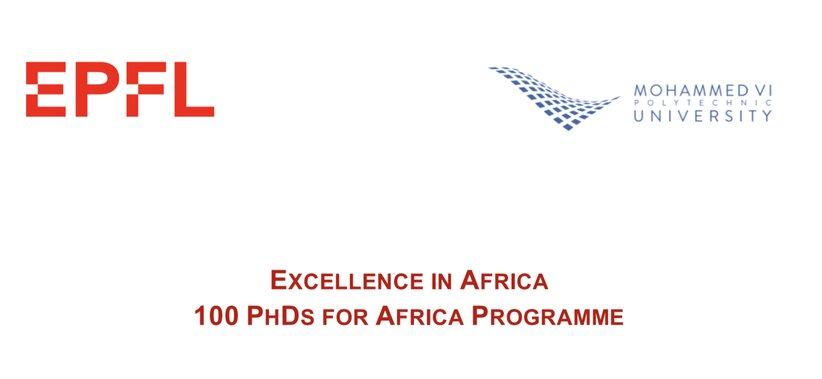 EPFL/UM6P Excellence in Africa 100 PhDs for Africa Programme 2021 for young African graduates. (Funded)