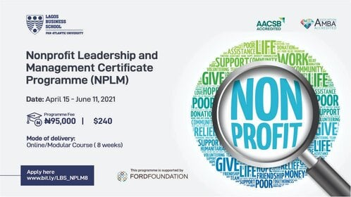 Lagos Business School (LBS) Nonprofit Leadership and Management Certificate Programme 2021 for young emerging nonprofit leaders (Scholarships Available )
